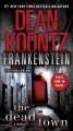 Go to record Dean Koontz's Frankenstein. Book five, The dead town