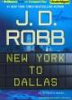 Go to record New York to Dallas [sound recording]