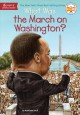 Go to record What was the March on Washington?