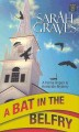 Go to record A bat in the belfry : a home repair is homicide mystery