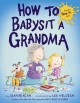 Go to record How to babysit a grandma