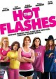 Go to record The Hot Flashes [videorecording]