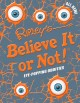 Go to record Ripley's believe it or not! : eye-popping oddities