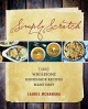 Go to record Simply scratch : 120 wholesome homemade recipes made easy