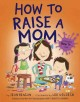 Go to record How to raise a mom