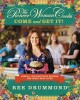 Go to record The Pioneer Woman cooks : come and get it! : simple, scrum...