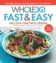 Go to record The whole30 fast & easy : 150 simply delicious everyday re...