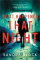 Go to record What happened that night : a novel