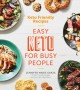 Go to record Keto friendly recipes : easy keto for busy people