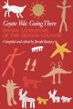 Go to record Coyote was going there : Indian literature of the Oregon c...