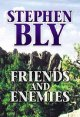 Go to record Friends and enemies [text (large print)]